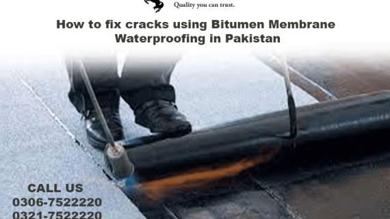 How to fix cracks bitumen membrane waterproofing in Pakistan?